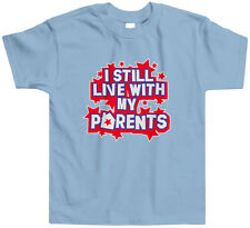 I Still Live With My Parents Toddler T-Shirt Tee Funny Phrase Saying Child