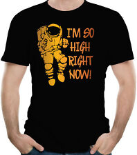 I Am So High Right Now Funny Space Astronaut T-Shirt 100% Soft Cotton