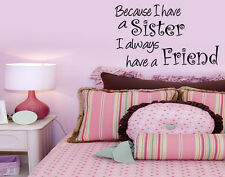 Because I have a Sister I Always Have a Friend Girl Inspirational quotes Decal