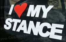 I Love My Stance Small - Large Sizes Stickers Decals JDM EURO DUB VAG VW FUNNY