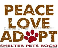 Animal Pet Rescue T-Shirts - Peace Love Adopt - Shelter Pets Rock!