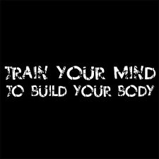 TRAIN YOUR MIND TO BUILD YOUR BODY (gym pain amino acid protein workout) T-SHIRT