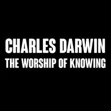 CHARLES DARWIN THE WORSHIP OF KNOWING (evolution theory ape scientist) T-SHIRT