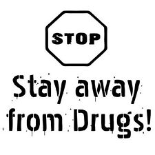STAY AWAY FROM DRUGS (anti drug dealer stop heroin cannabis addiction) T-SHIRT
