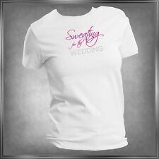 "Wedding 'Sweating For The Wedding"" Rhinestone Accent Lady's T-Shirt XS to 4XL"