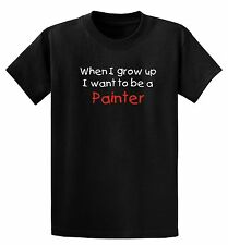 When I Grow Up I Want To Be A Painter, Childs Romper or T-Shirt 6 mos - XL Youth