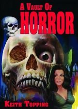 A Vault of Horror: A Book of 80 Great British Horror Movies from 1956-1974, Keit