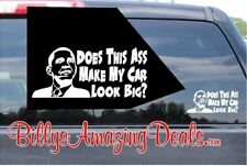 Funny Anti-Obama Does This Ass Make My Car Look Big Vinyl Sticker Decal Truck A