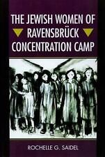 NEW The Jewish Women of Ravensbruck Concentration Camp by Rochelle G. Saidel Pap