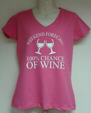 "Ladies Funny V-Neck T-Shirt Printed ""WEEKEND FORECAST 100% CHANCE OF WINE"""