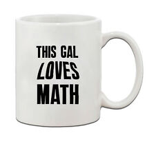This Gal Loves Math Ceramic Coffee Tea Mug Cup