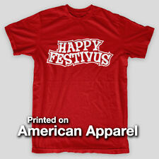 HAPPY FESTIVUS Feats Strength Seinfeld Larry Costanza AMERICAN APPAREL T-Shirt