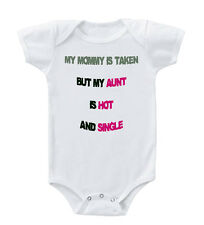 My Mommy Is Taken But My Aunt Is Hot And Single Toddler Baby Bodysuit One Piece