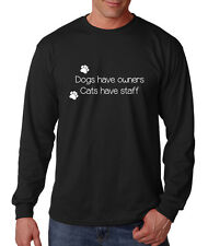 Dogs Have Owners Cats Have Staff Cotton Long Sleeve T-Shirt Tee