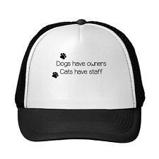 Dogs Have Owners Cats Have Staff Funny Adjustable Trucker Hat Cap