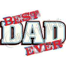 Best DAD Ever    Tshirt   Sizes/Colors