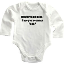 Of Course I'M Cute! Haven't You Seen My Papa? Long Sleeve Baby Bodysuit