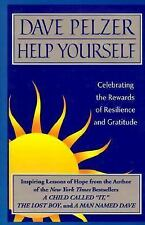 Help Yourself: Celebrating the Rewards of Resilience and Gratitude: Dave Pelzer