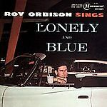 Roy Orbison, Sings Lonely and Blue, Excellent Original recording remastered