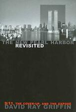 The New Pearl Harbor Revisited: 9/11, the Cover-Up, and the Expose by David Ray
