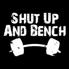SHUT UP & BENCH (gym watch hat exercise bench towel mirror ball weights) T-SHIRT