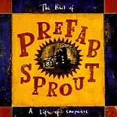Prefab Sprout - Best of (A Life of Surprises, 1998)