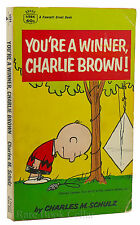 Charles M. Schulz YOU'RE A WINNER, CHARLIE BROWN Selected Cartoons from 'go Fly