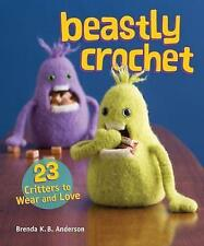 Beastly Crochet - 23 Critters To Wear And Love (Paperback), Books, Brand New