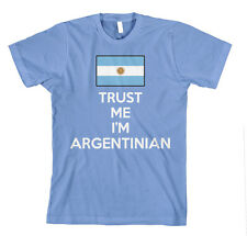 TRUST ME I AM ARGENTINIAN ARGENTINA FLAG Unisex Adult T-Shirt Tee Top