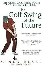 The Golf Swing of the Future, Mindy Blake, New