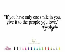 One Smile Give People You Love Maya Angelou Inspirational Wall Quote Vinyl Decal
