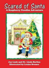 Scared of Santa: A Raspberry Noodles Adventure by Jan Luck Paperback Book