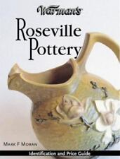 Warman's Roseville Pottery: Identification and Price Guide (Warman's Roseville