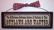 DIFFERENCE between Inlaws & Outlaws, OUTLAWS ARE WANTED! Funny Family Sign