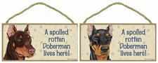 DOBERMAN Rectangle Sign/Plaque A SPOILED Doberman Lives Here-Wood-You Choose