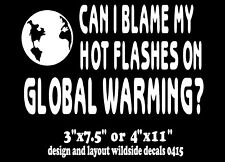 Funny Menopause Car Decal Blame Hot Flashes On Global Warming vinyl sticker