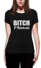 bitch please Women T-Shirt Swag rocky Funny Indie Hipster Top shop asap