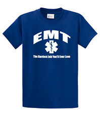 Emt T-Shirt The Hardest Job You Will Ever Love