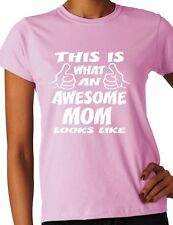 This Is What Awesome Mom Looks Like Mother's Day Ladies T-Shirt Gift Size S-XXL