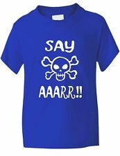 Say Aaarr  Funny Kids Boys Girls T-Shirt Birthday Gift  Age 1-13