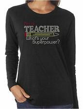 I'm a Teacher What's Your Superpower Rhinestone Women's LS T-Shirts