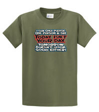 Funny T-Shirt I Can Only Please One Person A Day