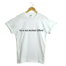 LOL UR NOT MICHAEL CLIFFORD T SHIRT 5SOS 5 SECONDS OF SUMMER HEMMINGS NEW GIFT