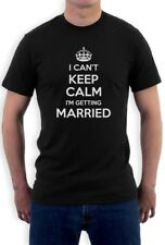 Can't Keep Calm I'm Getting Married T-Shirt Funny Stag Hen Party Favours Tee
