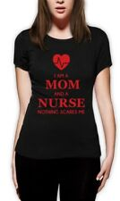 I Am A Mom And A Nurse - Nothing Scares Me Funny Gift Women T-Shirt Novelty