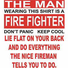BRAND NEW THE MAN WEARING IS A FIRE FIGHTER TShirts Small to 5XL BLACK or WHITE
