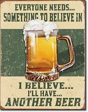 I Believe I'll Have Another Beer... Metal Sign Tin New Vintage Style USA #1686