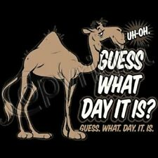 BRAND NEW GUESS WHAT DAY IT IS? HUMP DAY T-Shirts Small to 5XL BLACK or WHITE
