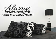 Wall Decal Always Remember to Kiss Me Goodnight Sticker Lettering Quote JR76