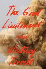 The Good Lieutenant : A Novel by Whitney Terrell (2016, Hardcover)